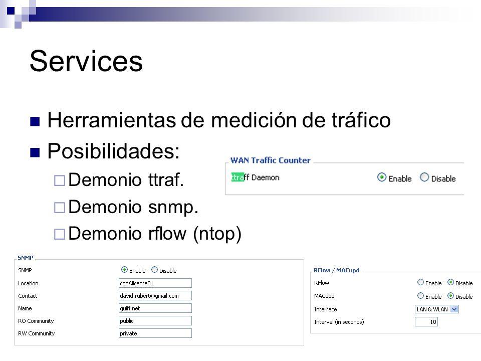 Services Herramientas de medición de tráfico Posibilidades: Demonio ttraf. Demonio snmp. Demonio rflow (ntop)