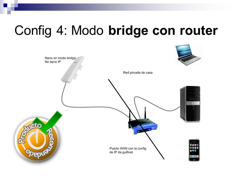Config 4: Modo bridge con router
