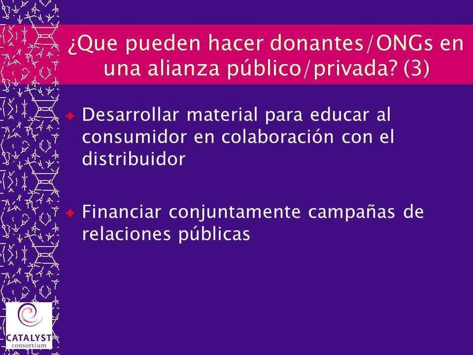¿Que pueden hacer donantes/ONGs en una alianza público/privada? (3) Desarrollar material para educar al consumidor en colaboración con el distribuidor