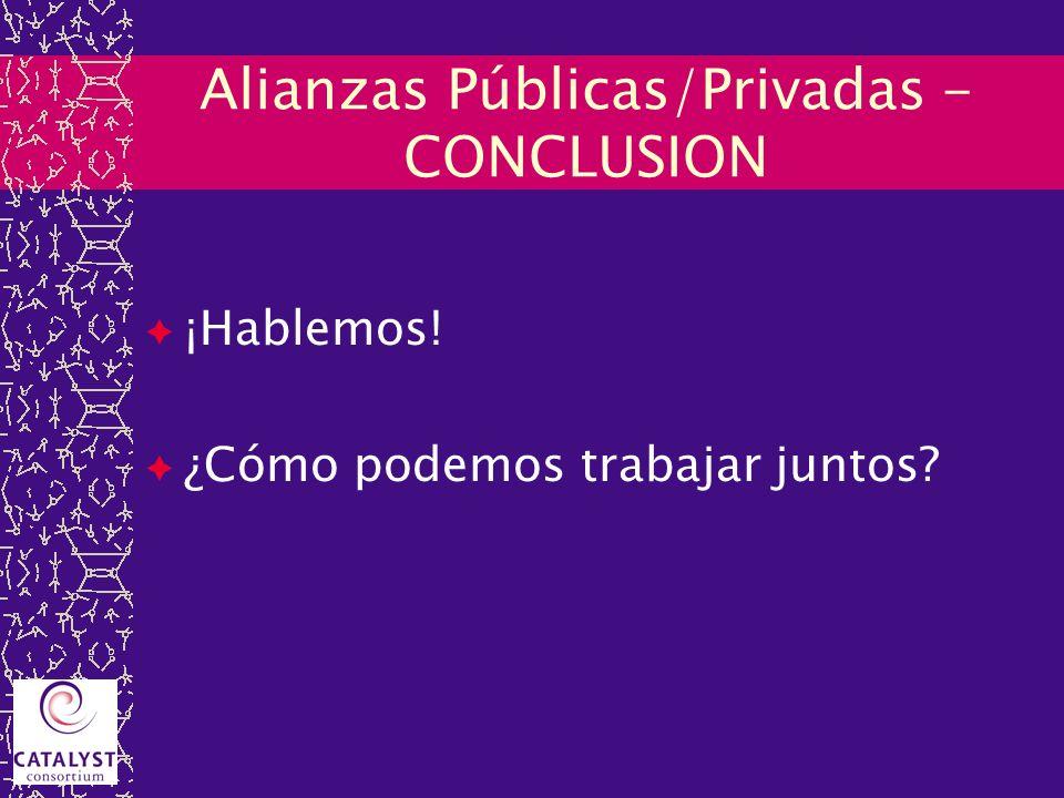 Alianzas Públicas/Privadas - CONCLUSION ¡Hablemos! ¿Cómo podemos trabajar juntos?