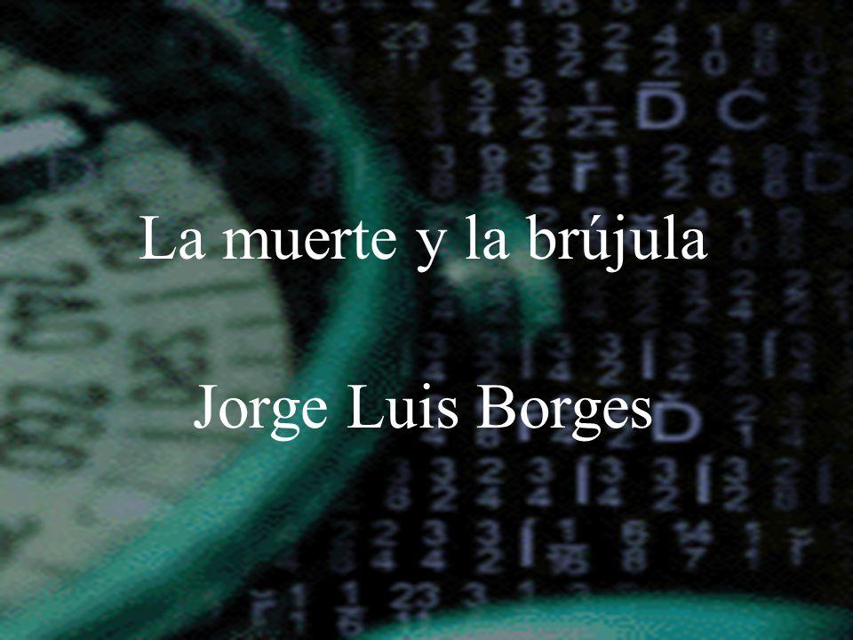 Semejanzas Azevedo es el nombre de la madre de Borges Bibliófilo En El Sur y La muerte y la brújula los protagonistas mueren en el sur Usan el tren para ir a la lugar de sus muertes