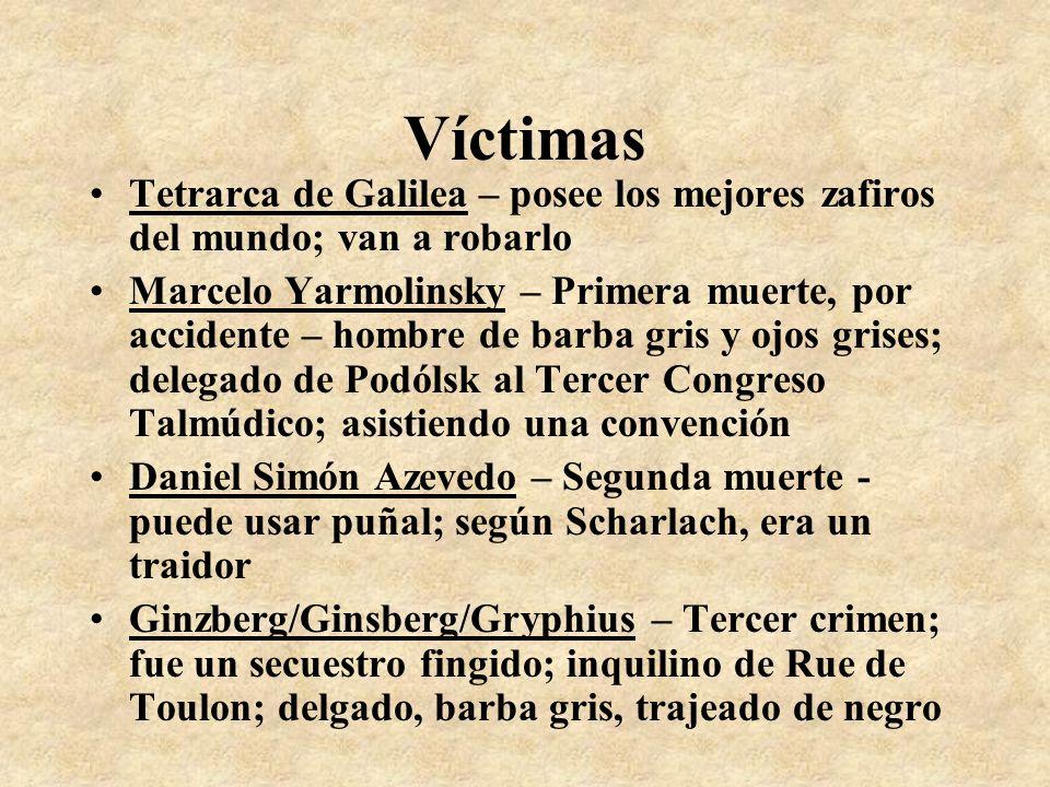 Víctimas Tetrarca de Galilea – posee los mejores zafiros del mundo; van a robarlo Marcelo Yarmolinsky – Primera muerte, por accidente – hombre de barb