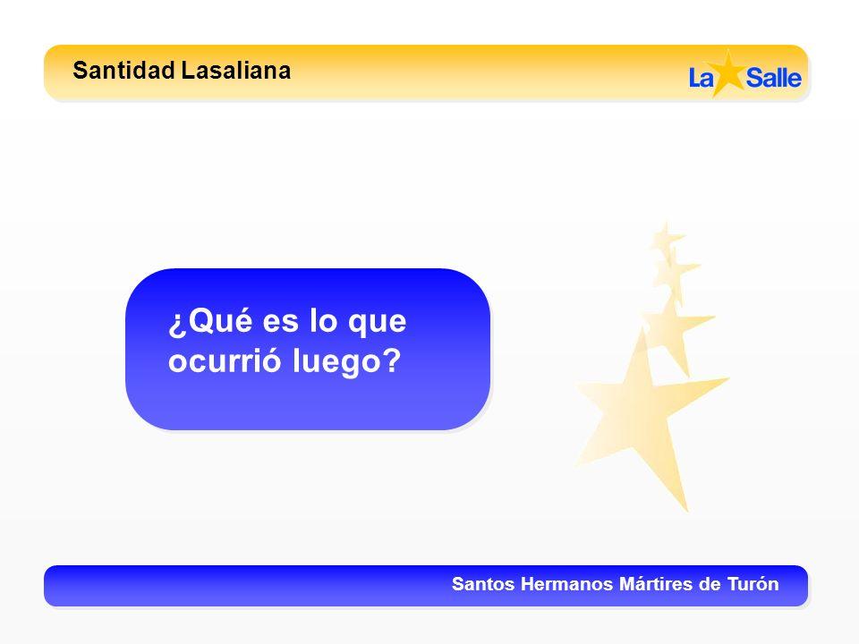 Santidad Lasaliana Santos Hermanos Mártires de Turón ¿Qué es lo que ocurrió luego?