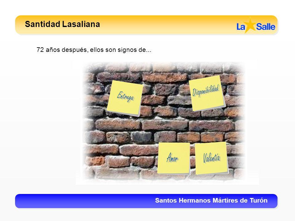 Santidad Lasaliana Santos Hermanos Mártires de Turón 72 años después, ellos son signos de...