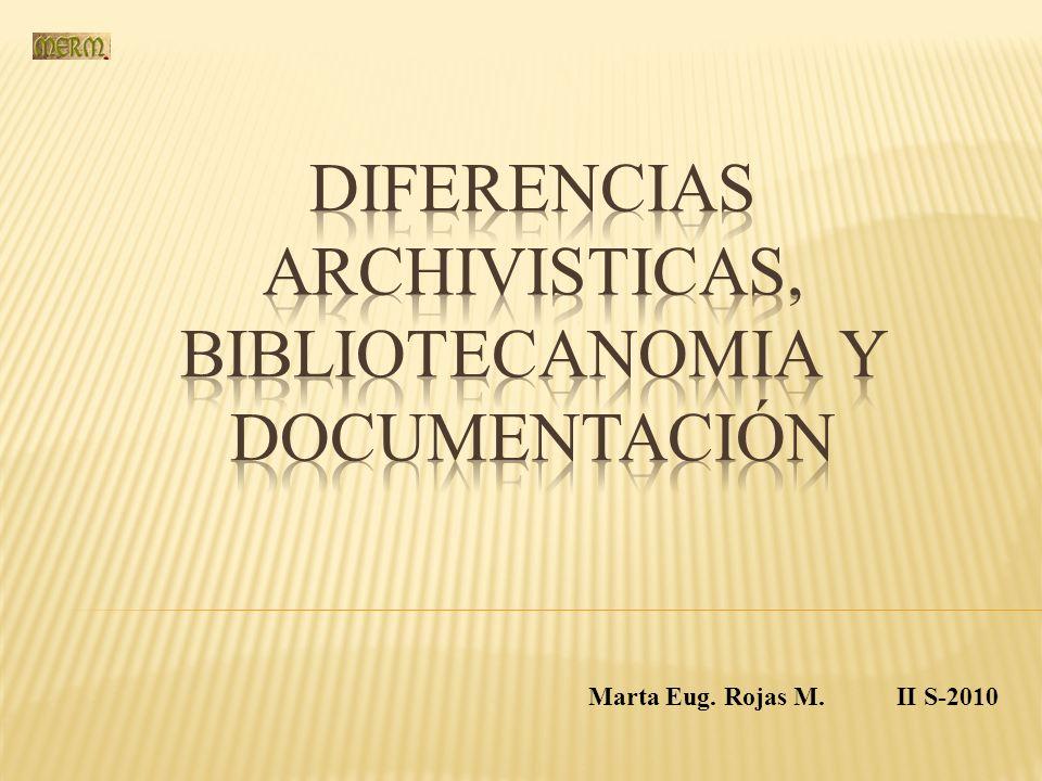 Se concretan en tres grandes bloques: La génesis o reunión de los documentos Tratamiento de la documentación Objeto básico de atención Los elementos diferenciadores de ARCHIVOS, BIBLIOTECAS Y CENTROS DE DOCUMENTACIÓN