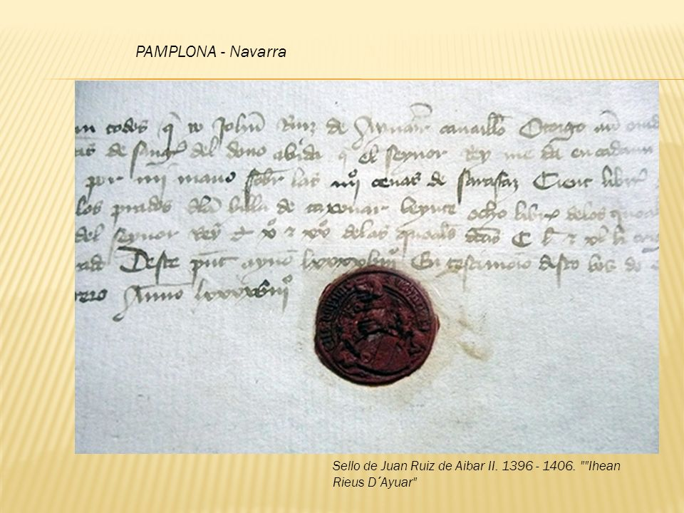 PAMPLONA - Navarra Sello de Juan Ruiz de Aibar II. 1396 - 1406.