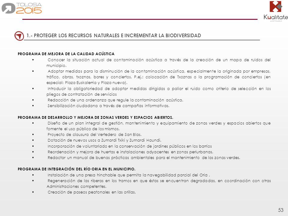 53 1.- PROTEGER LOS RECURSOS NATURALES E INCREMENTAR LA BIODIVERSIDAD PROGRAMA DE MEJORA DE LA CALIDAD ACÚSTICA Conocer la situación actual de contami