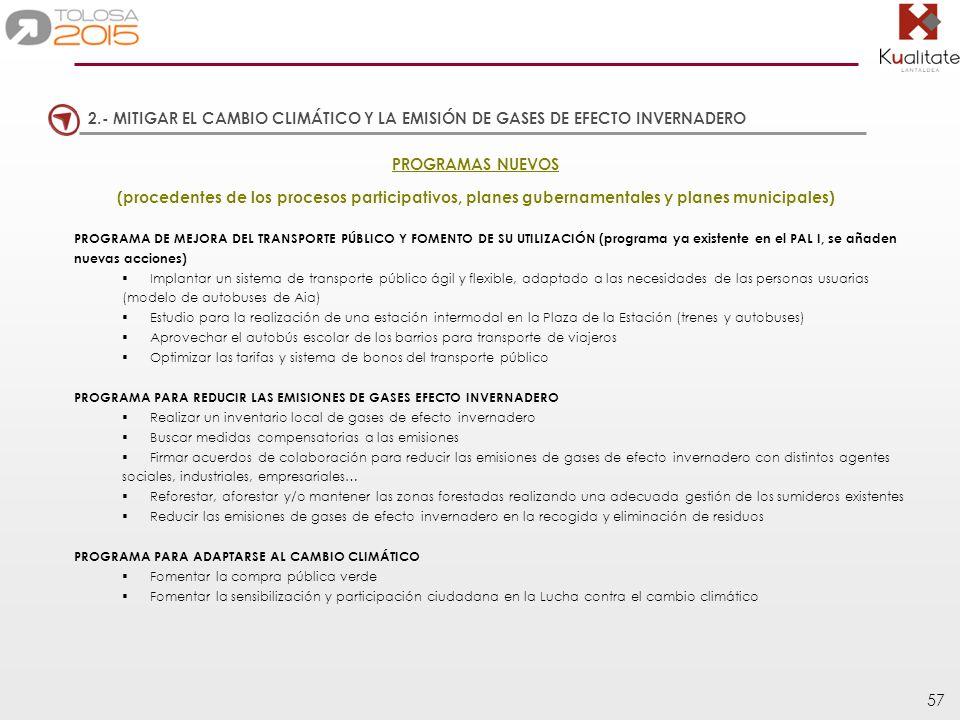57 PROGRAMAS NUEVOS (procedentes de los procesos participativos, planes gubernamentales y planes municipales) PROGRAMA DE MEJORA DEL TRANSPORTE PÚBLIC