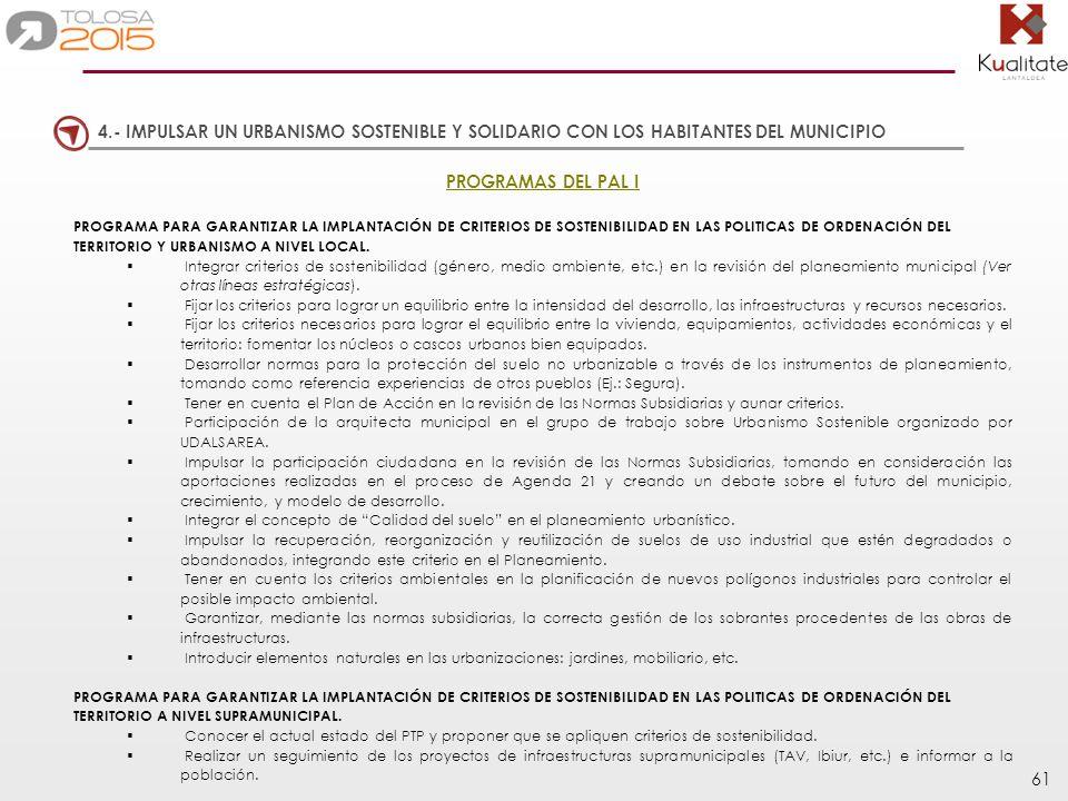 61 4.- IMPULSAR UN URBANISMO SOSTENIBLE Y SOLIDARIO CON LOS HABITANTES DEL MUNICIPIO PROGRAMAS DEL PAL I PROGRAMA PARA GARANTIZAR LA IMPLANTACIÓN DE C