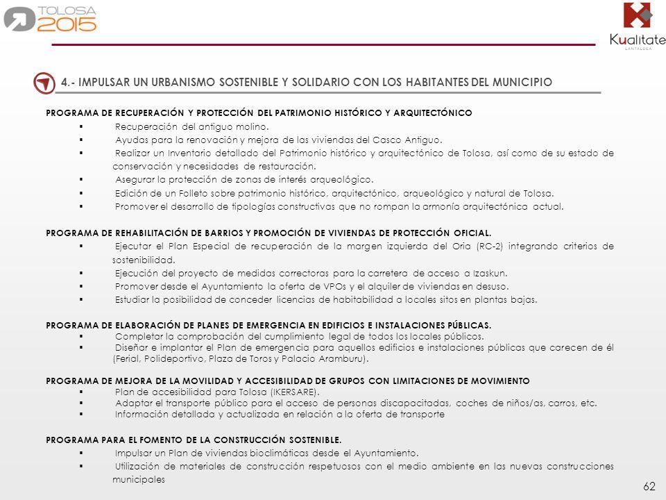 62 4.- IMPULSAR UN URBANISMO SOSTENIBLE Y SOLIDARIO CON LOS HABITANTES DEL MUNICIPIO PROGRAMA DE RECUPERACIÓN Y PROTECCIÓN DEL PATRIMONIO HISTÓRICO Y