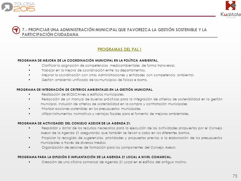 75 PROGRAMAS DEL PAL I PROGRAMA DE MEJORA DE LA COORDINACIÓN MUNICIPAL EN LA POLÍTICA AMBIENTAL. Clarificar la asignación de competencias medioambient