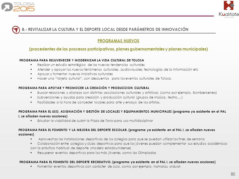 80 PROGRAMAS NUEVOS (procedentes de los procesos participativos, planes gubernamentales y planes municipales) PROGRAMA PARA REJUVENECER Y MODERNIZAR L
