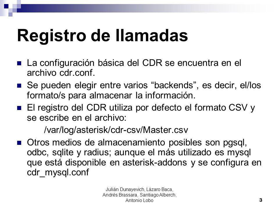 Registro de llamadas La configuración básica del CDR se encuentra en el archivo cdr.conf. Se pueden elegir entre varios backends, es decir, el/los for