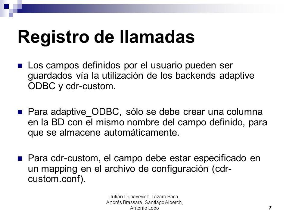 Registro de llamadas Los campos definidos por el usuario pueden ser guardados vía la utilización de los backends adaptive ODBC y cdr-custom. Para adap