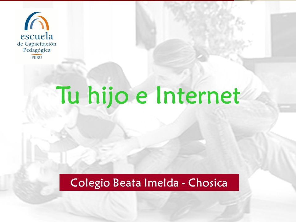Tu hijo e Internet Colegio Beata Imelda - Chosica