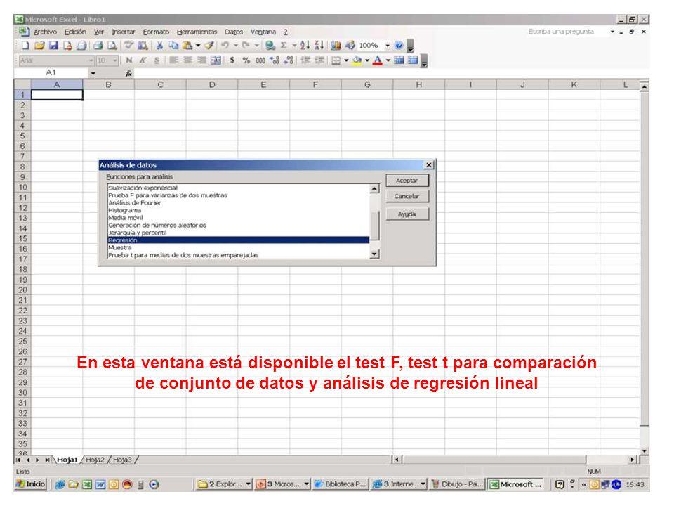 En esta ventana está disponible el test F, test t para comparación de conjunto de datos y análisis de regresión lineal