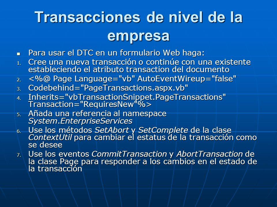 Transacciones de nivel de la empresa Para usar el DTC en un formulario Web haga: Para usar el DTC en un formulario Web haga: 1.