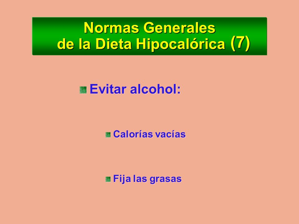 Normas Generales de la Dieta Hipocalórica Fraccionar la dieta de cuatro a seis comidas diarias Mejora la Glucemia – Insulina Disminuye necesidad de pi