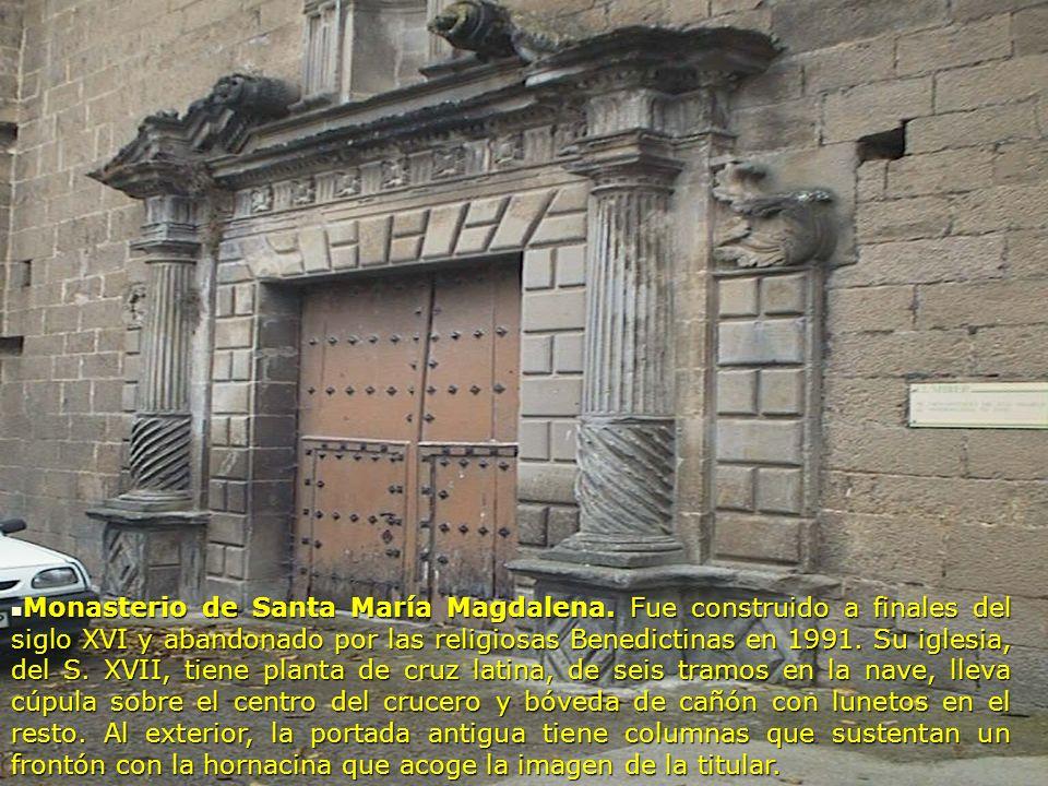 Monasterio de Santa María Magdalena. Fue construido a finales del siglo XVI y abandonado por las religiosas Benedictinas en 1991. Su iglesia, del S. X