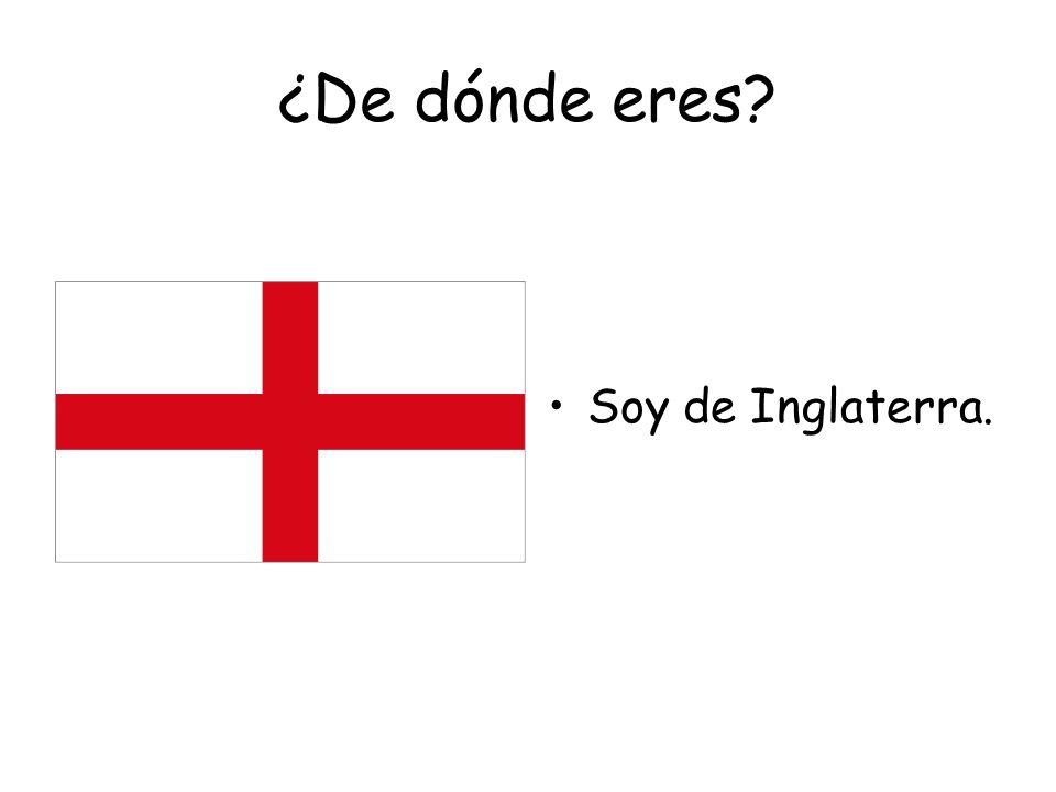 ¿Cuál es tu nacionalidad? Soy inglés. Soy inglesa.