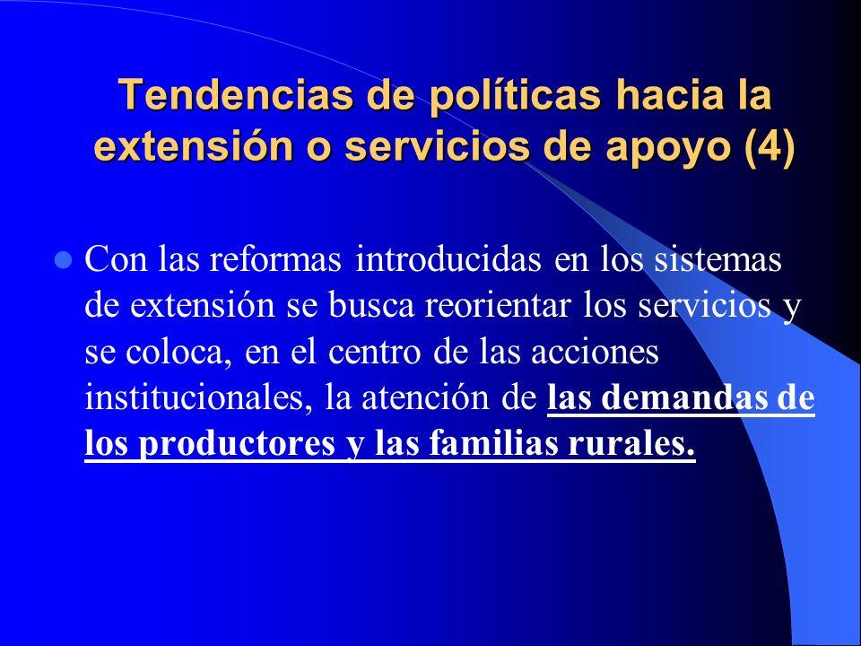 Tendencias de políticas hacia la extensión o servicios de apoyo (3) Las políticas institucionales dirigidas hacia la extensión y los servicios de apoy