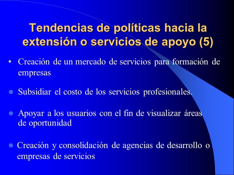 Tendencias de políticas hacia la extensión o servicios de apoyo (4) Con las reformas introducidas en los sistemas de extensión se busca reorientar los
