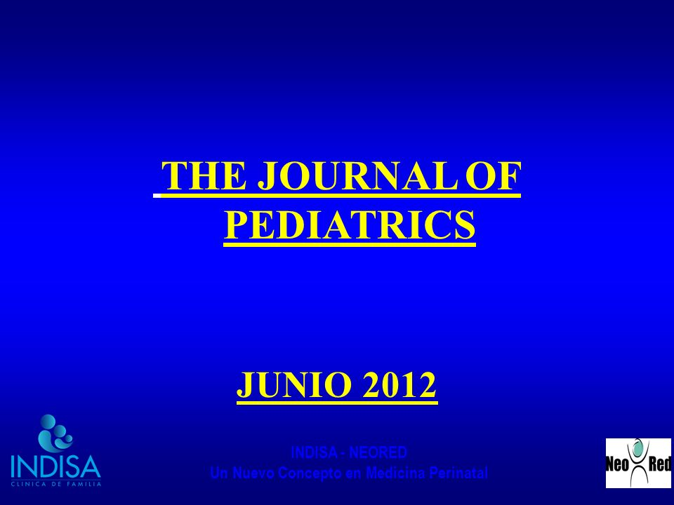 INDISA - NEORED Un Nuevo Concepto en Medicina Perinatal THE JOURNAL OF PEDIATRICS JUNIO 2012