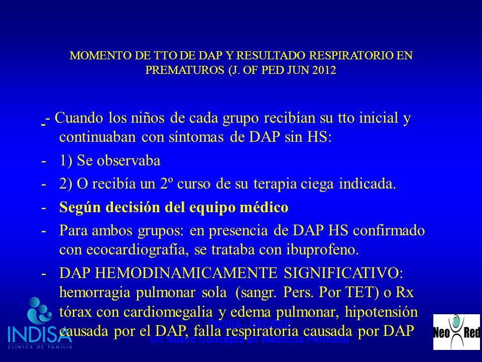 INDISA - NEORED Un Nuevo Concepto en Medicina Perinatal MOMENTO DE TTO DE DAP Y RESULTADO RESPIRATORIO EN PREMATUROS (J. OF PED JUN 2012 - Cuando los