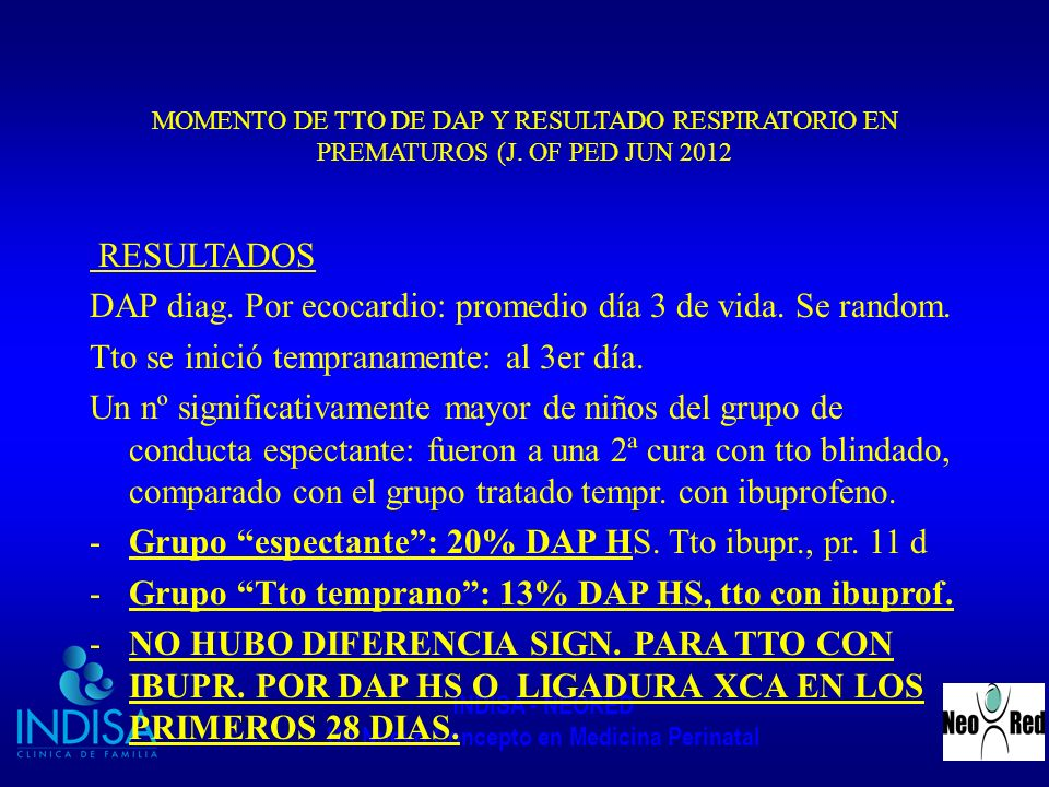INDISA - NEORED Un Nuevo Concepto en Medicina Perinatal MOMENTO DE TTO DE DAP Y RESULTADO RESPIRATORIO EN PREMATUROS (J. OF PED JUN 2012 RESULTADOS DA