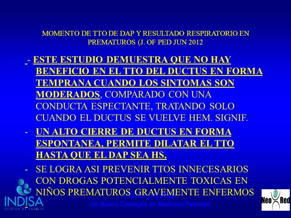 INDISA - NEORED Un Nuevo Concepto en Medicina Perinatal MOMENTO DE TTO DE DAP Y RESULTADO RESPIRATORIO EN PREMATUROS (J. OF PED JUN 2012 - ESTE ESTUDI