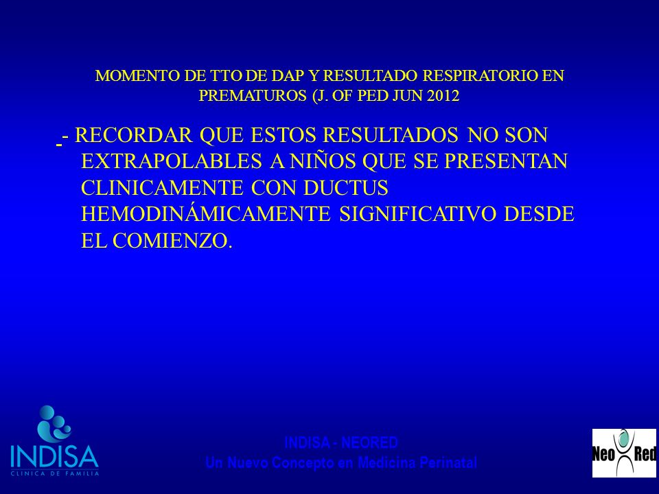INDISA - NEORED Un Nuevo Concepto en Medicina Perinatal MOMENTO DE TTO DE DAP Y RESULTADO RESPIRATORIO EN PREMATUROS (J. OF PED JUN 2012 - RECORDAR QU