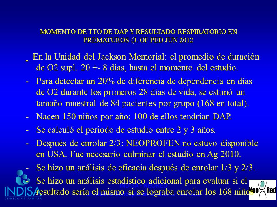 INDISA - NEORED Un Nuevo Concepto en Medicina Perinatal MOMENTO DE TTO DE DAP Y RESULTADO RESPIRATORIO EN PREMATUROS (J. OF PED JUN 2012 En la Unidad