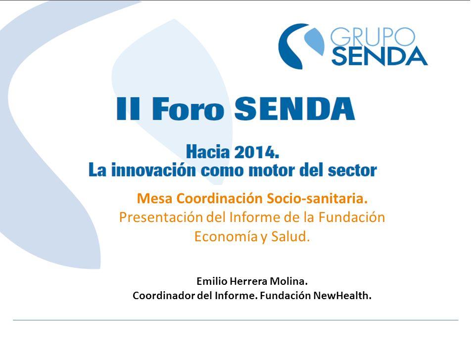 Mesa Coordinación Socio-sanitaria. Presentación del Informe de la Fundación Economía y Salud. Emilio Herrera Molina. Coordinador del Informe. Fundació
