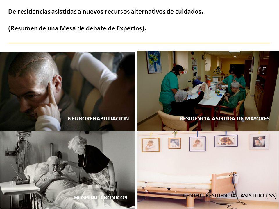 De residencias asistidas a nuevos recursos alternativos de cuidados. (Resumen de una Mesa de debate de Expertos). CENTRO RESIDENCIAL ASISTIDO ( SS) RE