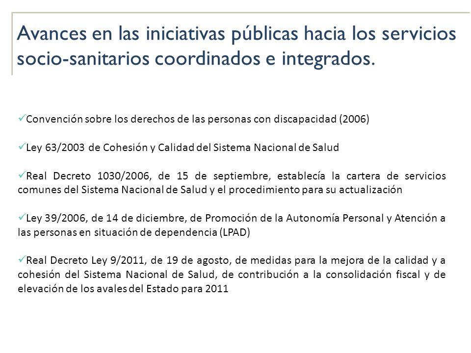 Avances en las iniciativas públicas hacia los servicios socio-sanitarios coordinados e integrados. Convención sobre los derechos de las personas con d