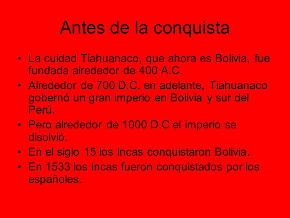 La Conquista Los conquistadores fundaron las ciudades: La Paz, Cochabamba y Oruro.