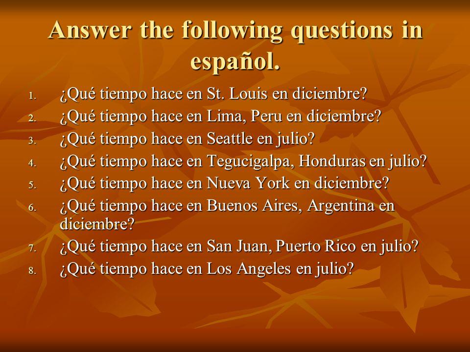 Answer the following questions in español. 1. ¿Qué tiempo hace en St. Louis en diciembre? 2. ¿Qué tiempo hace en Lima, Peru en diciembre? 3. ¿Qué tiem