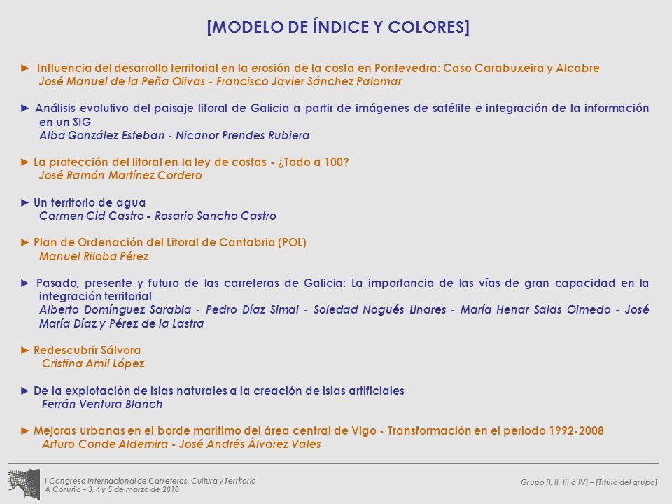 Grupo [I, II, III ó IV] – [Título del grupo] I Congreso Internacional de Carreteras, Cultura y Territorio A Coruña – 3, 4 y 5 de marzo de 2010 Influen