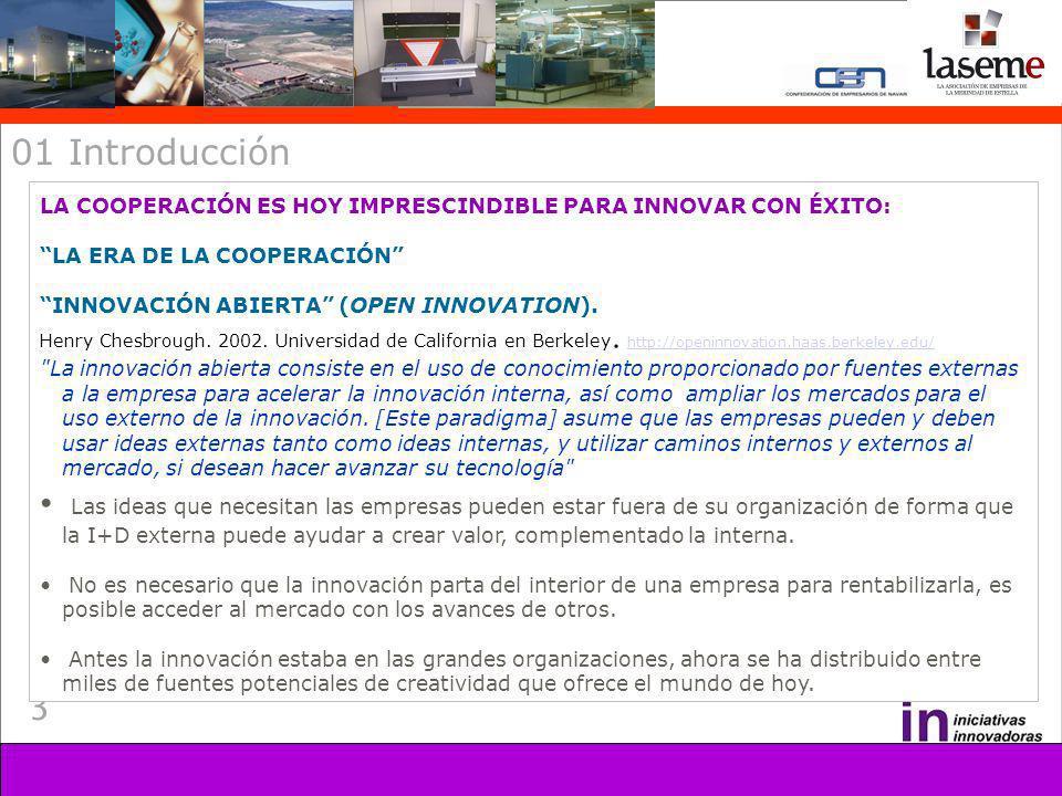 3 01 Introducción LA COOPERACIÓN ES HOY IMPRESCINDIBLE PARA INNOVAR CON ÉXITO: LA ERA DE LA COOPERACIÓN INNOVACIÓN ABIERTA (OPEN INNOVATION).