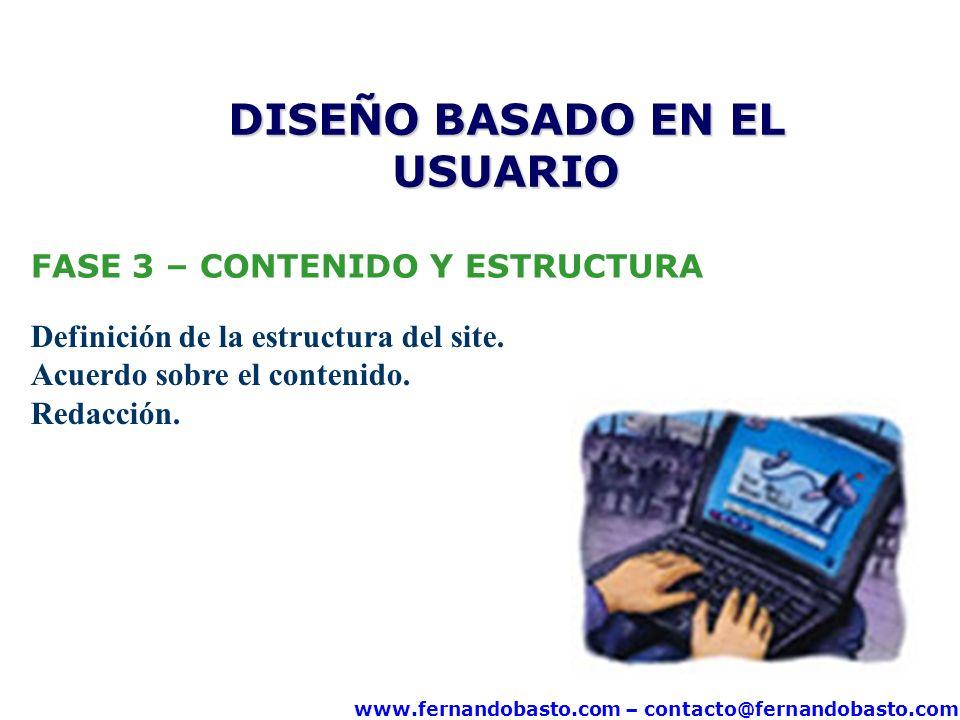www.fernandobasto.com – contacto@fernandobasto.com FASE 3 – CONTENIDO Y ESTRUCTURA Definición de la estructura del site. Acuerdo sobre el contenido. R