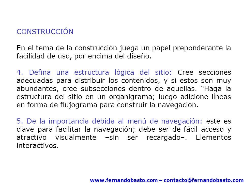 www.fernandobasto.com – contacto@fernandobasto.com CONSTRUCCIÓN En el tema de la construcción juega un papel preponderante la facilidad de uso, por en
