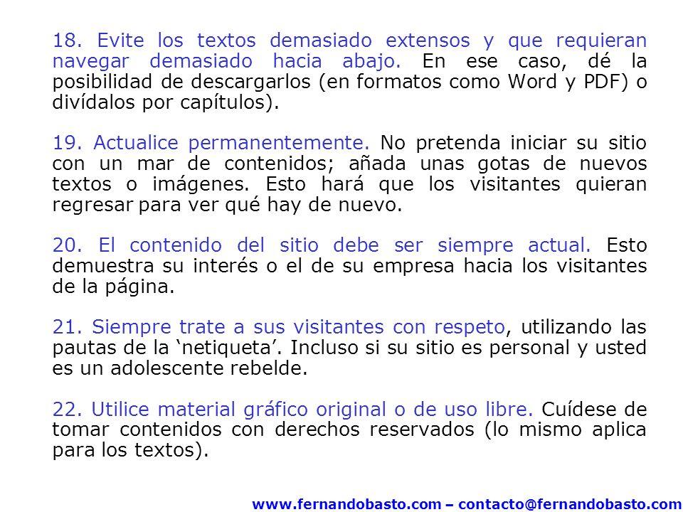 www.fernandobasto.com – contacto@fernandobasto.com 18. Evite los textos demasiado extensos y que requieran navegar demasiado hacia abajo. En ese caso,