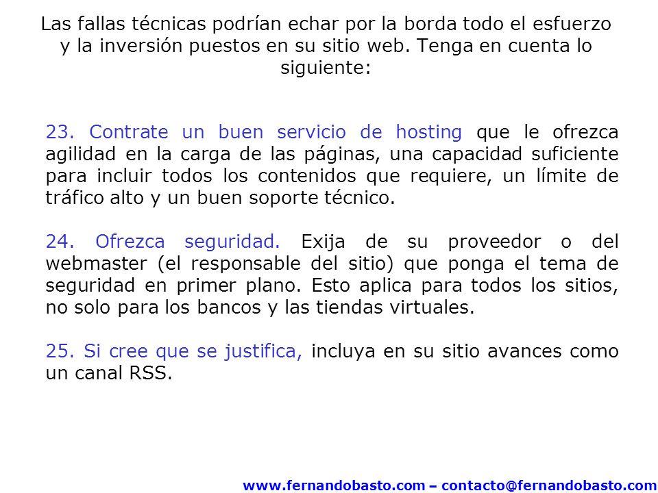 www.fernandobasto.com – contacto@fernandobasto.com Las fallas técnicas podrían echar por la borda todo el esfuerzo y la inversión puestos en su sitio