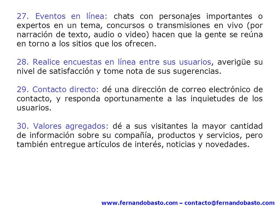 27. Eventos en línea: chats con personajes importantes o expertos en un tema, concursos o transmisiones en vivo (por narración de texto, audio o video