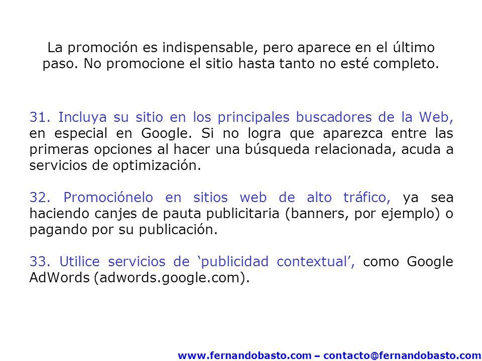 www.fernandobasto.com – contacto@fernandobasto.com La promoción es indispensable, pero aparece en el último paso. No promocione el sitio hasta tanto n