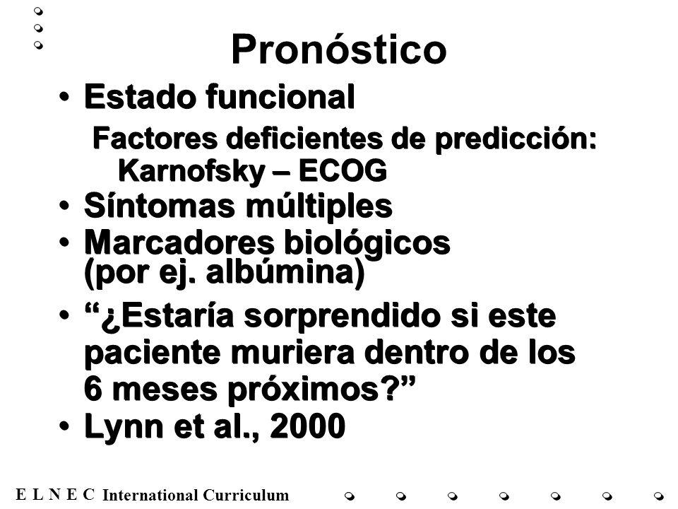 ENECL International Curriculum Pronóstico Estado funcional Factores deficientes de predicción: Karnofsky – ECOG Síntomas múltiples Marcadores biológic