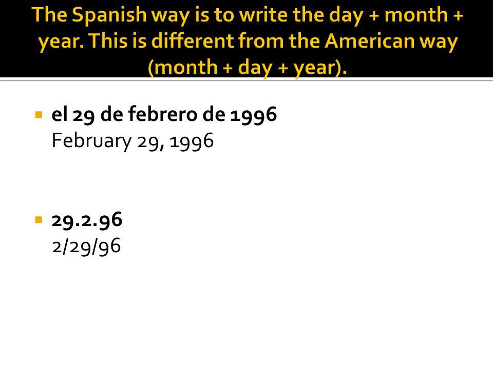 el 29 de febrero de 1996 February 29, 1996 29.2.96 2/29/96