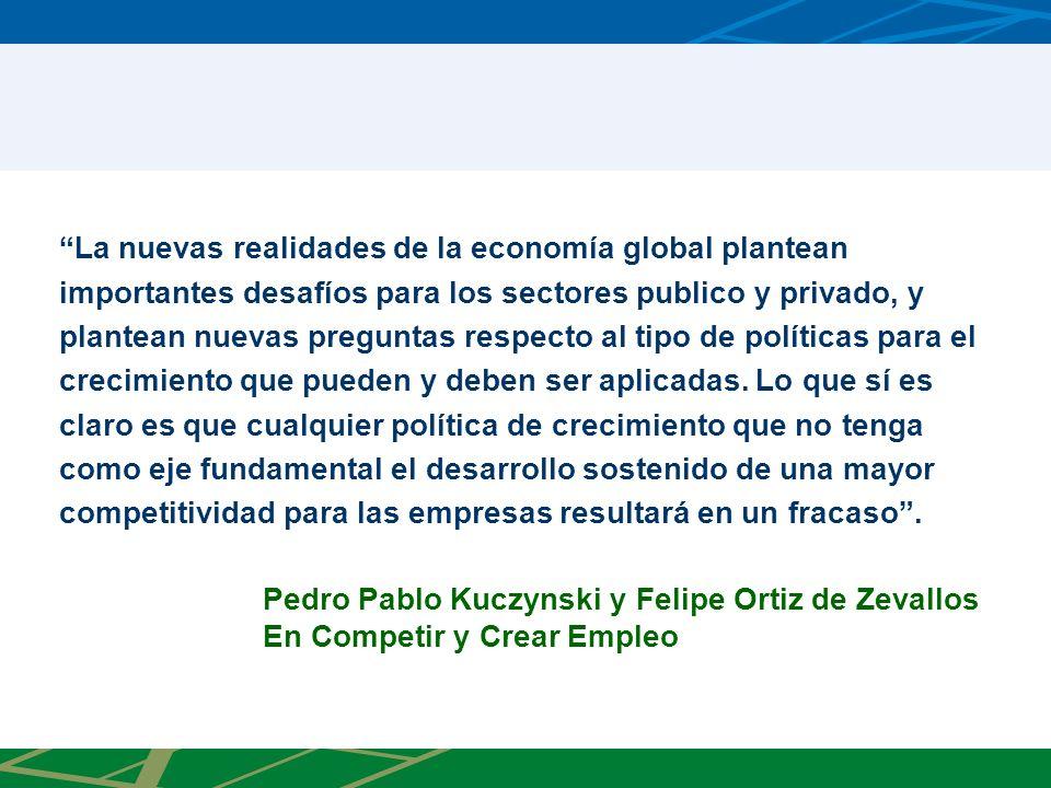 La nuevas realidades de la economía global plantean importantes desafíos para los sectores publico y privado, y plantean nuevas preguntas respecto al tipo de políticas para el crecimiento que pueden y deben ser aplicadas.