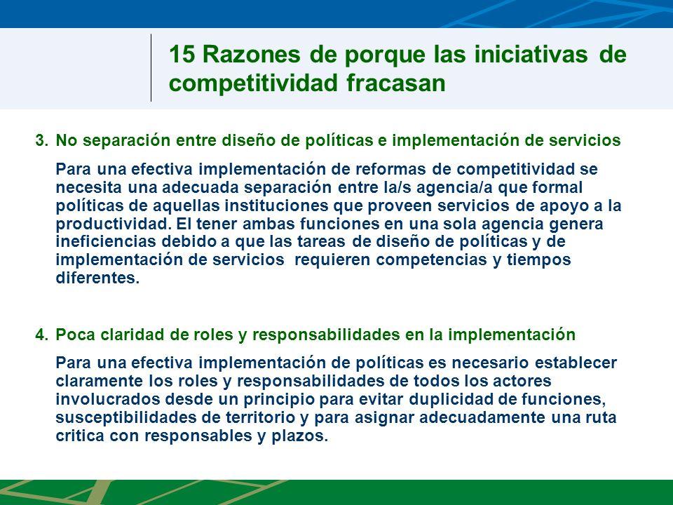 3.No separación entre diseño de políticas e implementación de servicios Para una efectiva implementación de reformas de competitividad se necesita una