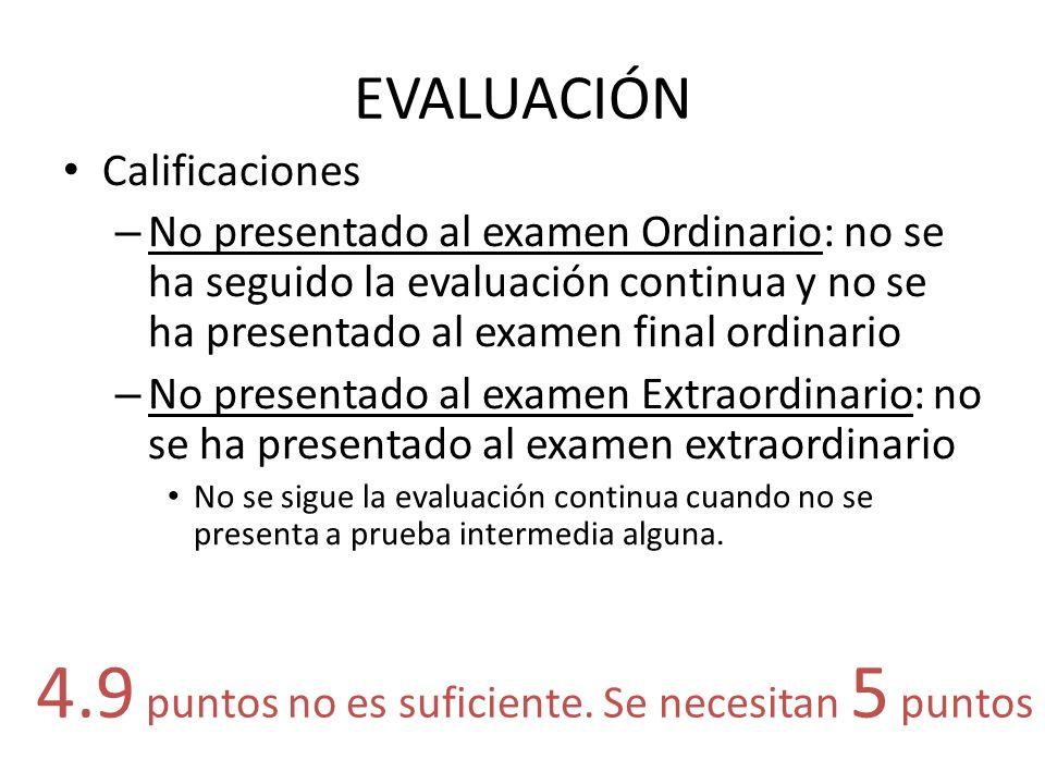 EVALUACIÓN Calificaciones – No presentado al examen Ordinario: no se ha seguido la evaluación continua y no se ha presentado al examen final ordinario